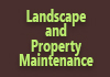 Landscape and Property Maintenance