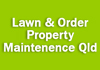 Lawn & Order Property Maintenence Qld