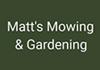 Matt's Mowing & Gardening