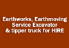 Earthworks, Earthmoving Service Excavator & tipper truck for HIRE
