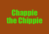 Chappie the Chippie