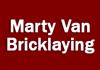 Marty Van Bricklaying
