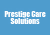 Prestige Care Solutions