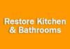 Restore Kitchen & Bathrooms