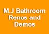 M.J Bathroom Renos and Demos