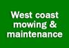 West coast mowing & maintenance