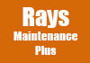 Rays Maintenance Plus