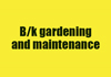B/K Gardening and Maintenance