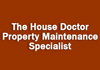 The House Doctor Property Maintenance Specialist