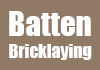 Batten Bricklaying