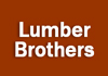 Lumber Brothers