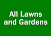 All Lawns and Gardens