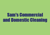 Sam's Commercial and Domestic Cleaning
