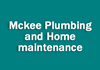 Mckee Plumbing and Home maintenance