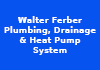 Walter Ferber Plumbing, Drainage & Heat Pump System