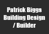 Patrick Biggs Building Design / Builder