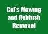 Col's Mowing and Rubbish Removal