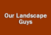 Our Landscape Guys