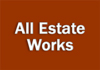 All Estate Works