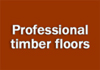 Professional timber floors