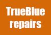 TrueBlue repairs