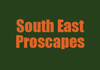 South East Proscapes