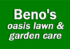Beno's oasis lawn&garden care