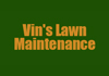 Vin's Lawn Maintenance