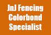 JnJ Fencing Colorbond Specialist
