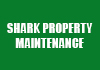 SHARK PROPERTY MAINTENANCE