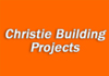 Christie Building Projects