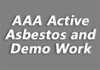 AAA Active Asbestos and Demo Work