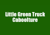 Little Green Truck Caboolture