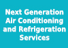 Next Generation Air Conditioning and Refrigeration Services