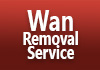Wan Removal Service
