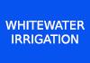 WHITEWATER IRRIGATION
