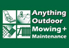 ANYTHING OUTDOOR MOWING + MAINTENANCE