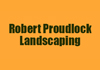 Robert Proudlock Landscaping