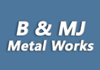 B & MJ Metal Works