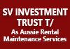 SV INVESTMENT TRUST T/As Aussie Rental Maintenance Services