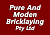 Pure And Moden Bricklaying Pty Ltd