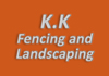 K.K Fencing and Landscaping