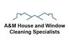 A&M House and Window Cleaning Specialists
