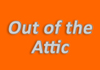 Out of the Attic