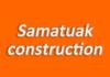 Samatuak construction