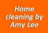 Home cleaning by Amy Lee