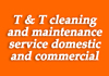 T & T cleaning and maintenance service domestic and commercial