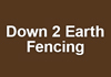 Down 2 Earth Fencing