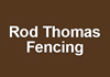 Rod Thomas Fencing