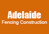 Adelaide Fencing Construction
